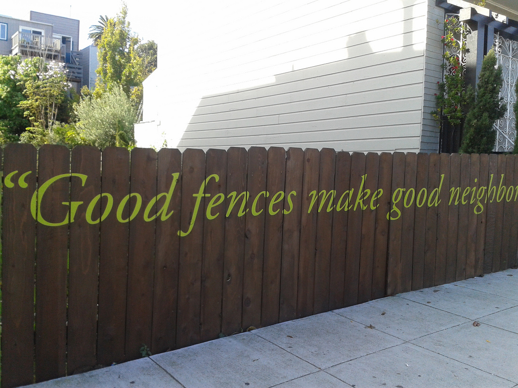 good-fences-good-neighbors